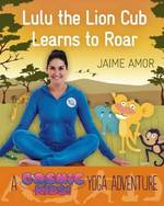 Lulu the Lion Cub Learns to Roar - Jaime Amor (ISBN 9781780289571)