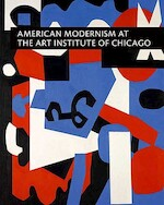 American Modernism at the Art Institute of Chicago - World War I to 1955
