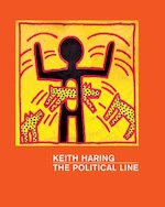 Keith Haring- The Political Line - Keith Haring, Dieter Buchhart, Janet de Goede (ISBN 9783791354620)