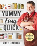 Yummy, Easy, Quick - Matt Preston (ISBN 9789021572901)