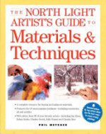 The North Light Artist's Guide to Materials & Techniques - Phil Metzger (ISBN 9781581802535)