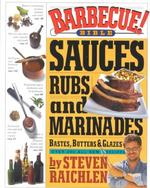 Barbecue! Bible Sauces, Rubs, and Marinades, Bastes, Butters, and Glazes - Steven Raichlen (ISBN 9780761119791)