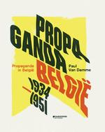 Propaganda in België (1934-1951) - Paul Van Damme (ISBN 9789059089204)