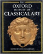 The Oxford History of Classical Art - John Boardman (ISBN 9780198143864)