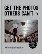 Get the photos others can't - michael freeman (ISBN 9781781577493)