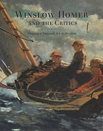Winslow Homer and the Critics - Margaret C. Conrads, Winslow Homer, Nelson-Atkins Museum Of Art Staff, Nelson-Atkins Museum Of Art, Los Angeles County Museum Of Art, Los Angeles County Museum Of Art Staff, High Museum Of Art, High Museum Of Art Staff (ISBN 9780691074306)