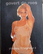 Govert de Roos - Playboy fotografie - Govert de Roos, Mick Boskamp, Jan Peter Jansen (ISBN 9789044301380)