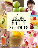 50 gezonde fruit smoothies - Liselot Vermeer (ISBN 9789491164545)