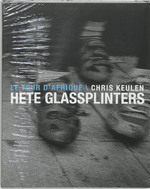 Hete glassplinters - C. Keulen, Peter Winnen (ISBN 9789077386057)