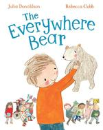 Everywhere Bear - julia donaldson (ISBN 9781447280736)