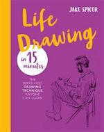 Life drawing in 15 minutes - jake spicer (ISBN 9781781576267)
