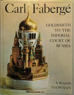 Carl Fabergé, goldsmith to the Imperial Court of Russia