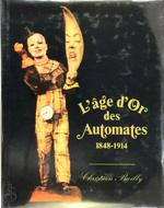 L'age d'Or des Automates - Christian Bailly (ISBN 9782866560430)