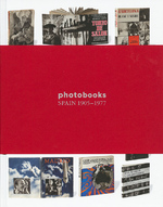 Photobooks Spain 1905-1977 - (ISBN 9788415118817)