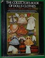 Collector's Book of Doll's Clothes: Costumes in Miniature: 1700 1929 - e.A,e.J D.S Coleman (ISBN 0709154895)