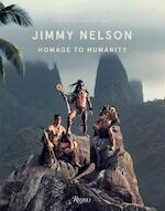 Homage to Humanity - Jimmy Nelson - Jimmy Nelson (ISBN 9780847862146)