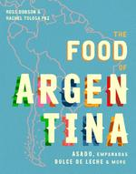The Food of Argentina - ross dobson (ISBN 9781925418712)