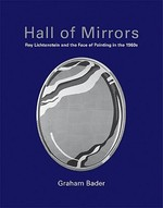 Hall of Mirrors - Roy Lichtenstein and the Face of Painting in the 1960s
