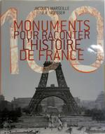 100 monuments pour raconter l'histoire de France - Jacques Marseille, Julie Noesser (ISBN 9782700604788)