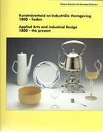 Kunstnijverheid en Industriële Vormgeving 1800 - heden / Applied Arts and Industrial Design 1800 - the present