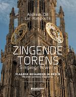 Zingende torens - Singing towers - Andreas Dill, Luc Rombouts (ISBN 9789059088764)