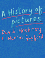 David Hockney & Martin Gayford – A History of Pictures - David Hockney Martin Gayford (ISBN 9781419722752)