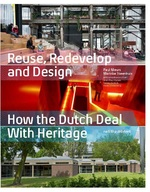 Reuse, Redevelop and Design - Updated Edition - Paul Meurs, Marinke Steenhuis (ISBN 9789462085725)