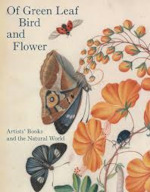 Of Green Leaf Bird and Flower - Artists' Books and the Natural World - elisabeth r. fairman (ISBN 9780300204247)