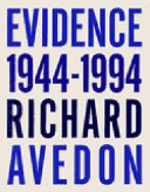 Evidence, 1944-1994 - Richard Avedon, Jane Livingston, Adam Gopnik, Whitney Museum Of American Art (ISBN 9780679409229)