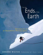 To the Ends of the Earth - Gordon Wiltsie (ISBN 9780393060287)