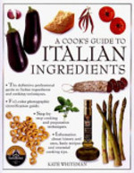 A Cook's Guide to Italian Ingredients - Kate Whiteman (ISBN 9781840382051)