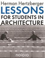 Lessons for students in architecture - Herman Hertzberger (ISBN 9789462083196)