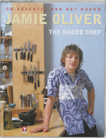 The naked chef - Jamie Oliver (ISBN 9789021538266)