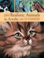 Paint Realistic Animals in Acrylic with Lee Hammond - Lee Hammond (ISBN 9781581809121)