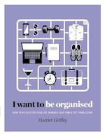 I Want to Be Organized - Harriet Griffey (ISBN 9781784880248)
