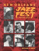New Orleans Jazz Fest - Michael P. Smith (ISBN 9780882898100)