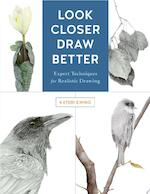 Look Closer, Draw Better - Kateri Ewing (ISBN 9781631596223)