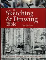 The Sketching & Drawing Bible - Marilyn Scott (ISBN 9781782213918)