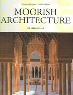 Moorish architecture in Andalusia - Marianne Barrucand, Achim Bednorz (ISBN 9783822831038)