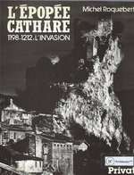 L'épopée cathare, 1198 - 1212: l'invasion - Michel Roquebert (ISBN 9782708923447)