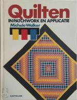 Quilten in patchwork en applicatie - Michele Walker, Titia Ijzereef (ISBN 9789021303437)
