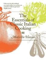 Essentials of classic italian cooking - marcella hazan (ISBN 9780752227900)