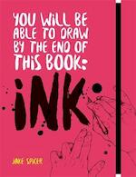 You will be able to draw by the end of this book: ink - jake spicer (ISBN 9781781576533)