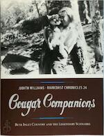 Raincoast Chronicles 24 Cougar Companions: Bute Inlet Country and the Legendary Schnarrs