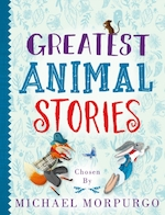 Greatest animal stories - Michael Morpurgo