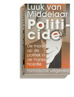 Politicide - Luuk van Middelaar (ISBN 9789065542205)