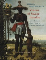 Visions of Savage Paradise - R.P. Brienen (ISBN 9789048505548)