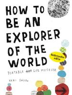 How to be an explorer of the world - Keri Smith (ISBN 9789000308194)