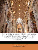 Jacob Boehme, His Life and Teaching, Or, Studies in Theosophy - Hans Martensen (ISBN 9781149080481)