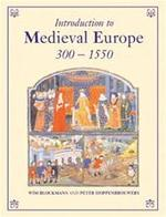 Introduction to medieval Europe, 300-1550 - Willem Pieter Blockmans, P. C. M. Hoppenbrouwers (ISBN 9780415346993)